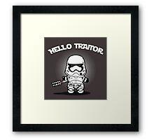 Hello Traitor Framed Print
