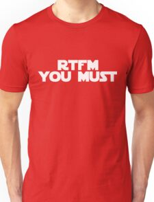 RTFM you must Unisex T-Shirt
