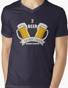 two beer or not two beer shakesbeer Mens V-Neck T-Shirt