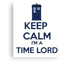 Keep Calm I'm A Time Lord Canvas Print