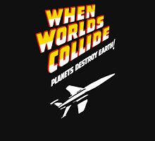 When worlds collide planets destroy earth title Unisex T-Shirt