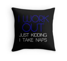 I work out. Throw Pillow