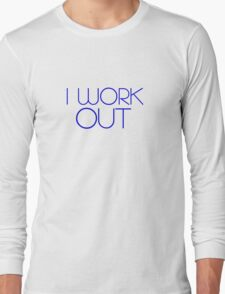 I work out. T-Shirt