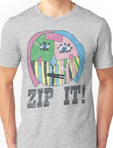 ZIP IT!  Unisex T-Shirt