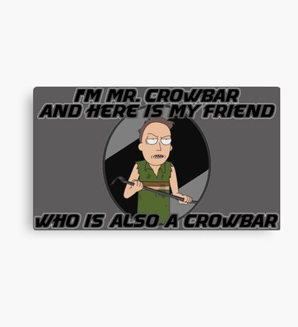Jerry Is Mr Crowbar Canvas Print