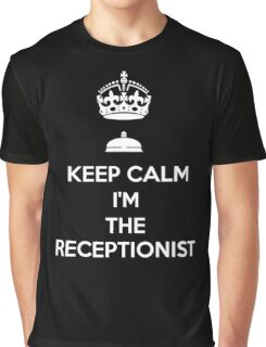 KEEP CALM I'M THE RECEPTIONIST Graphic T-Shirt
