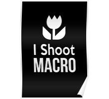 I shoot Macro Funny Tshirt Hoodie Pencil Pillow Skin Case Closeup Poster