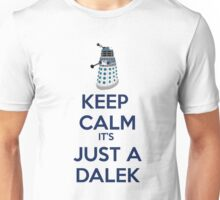 Keep Calm It's just a dalek Unisex T-Shirt