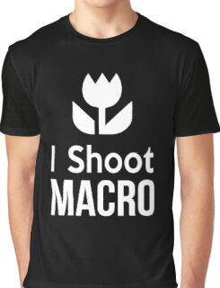 I shoot Macro Funny Tshirt Hoodie Pencil Pillow Skin Case Closeup Graphic T-Shirt