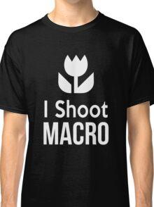 I shoot Macro Funny Tshirt Hoodie Pencil Pillow Skin Case Closeup Classic T-Shirt
