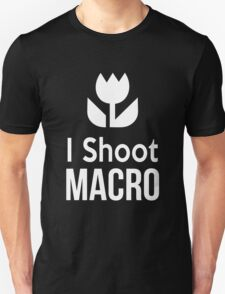 I shoot Macro Funny Tshirt Hoodie Pencil Pillow Skin Case Closeup T-Shirt