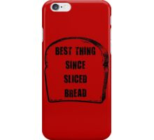 The best thing since sliced bread. iPhone Case/Skin