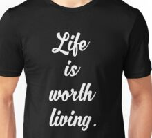 Life Is Worth Living - Justin Bieber - Purpose Unisex T-Shirt