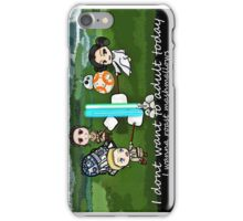 I dont want to adult today iPhone Case/Skin