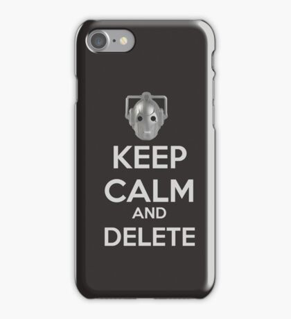 Keep Calm And Delete  iPhone Case/Skin