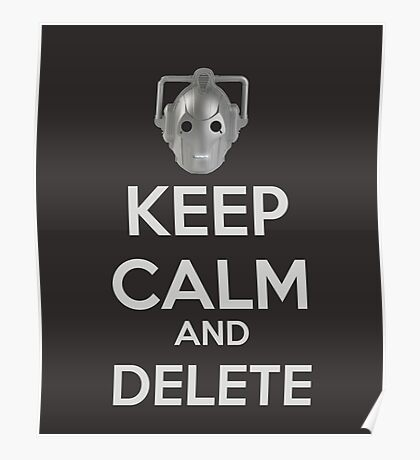 Keep Calm And Delete  Poster