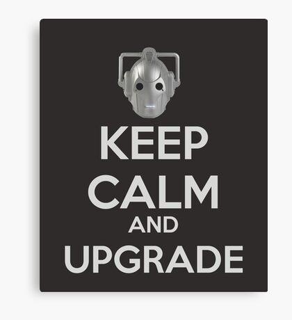 Keep Calm And Upgrade Canvas Print