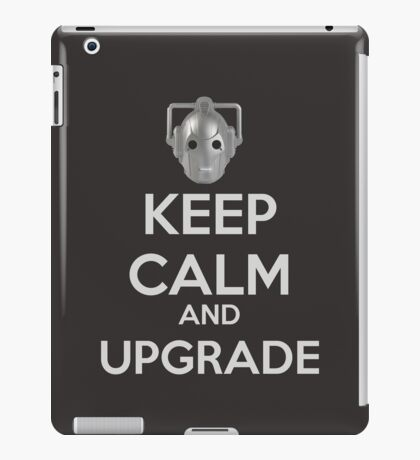 Keep Calm And Upgrade iPad Case/Skin