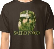 Salted Pork Classic T-Shirt