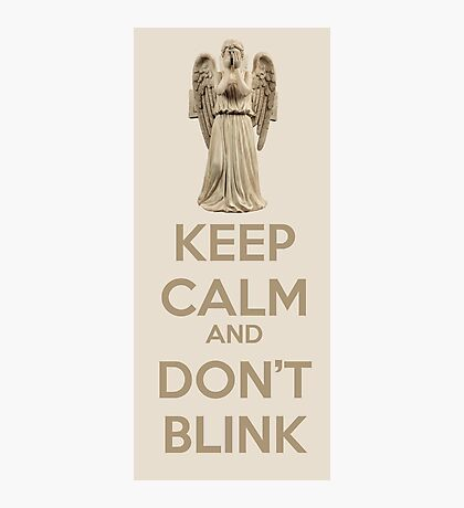 Keep Calm And Don't Blink Photographic Print