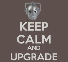 Keep Calm And Upgrade by Winkham