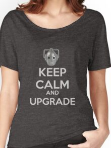 Keep Calm And Upgrade Women's Relaxed Fit T-Shirt