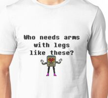 Who needs arms with legs like these? Undertale Unisex T-Shirt