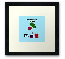 Everything I'm Not Makes Me Everything I am Framed Print