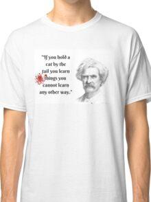 Mark Twain Witticism Classic T-Shirt