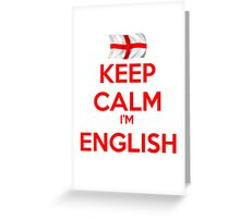 Keep Calm I'm English Greeting Card