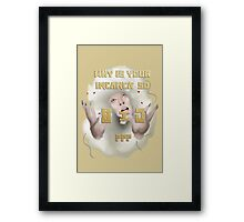Why is your incanca so big? Framed Print