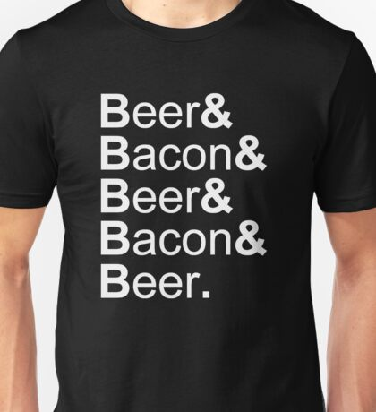 Beer&Bacon&Beer&Bacon... Unisex T-Shirt