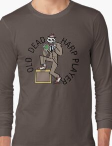 Old Dead Harp Player Long Sleeve T-Shirt