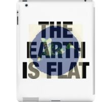 Is the earth flat,space and time iPad Case/Skin
