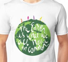 The Earth is What We All Have in Common Unisex T-Shirt