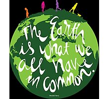 The Earth is What We All Have in Common Photographic Print