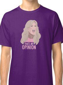 Tamra Judge: Thats My Opinion Classic T-Shirt