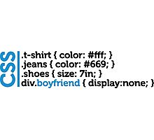 CSS jokes - many clothes, but not a friend! Photographic Print