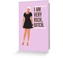 NeNe Leakes: I am very rich, B*tch. Greeting Card
