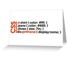 CSS jokes - many clothes, but not girlfriend! Greeting Card