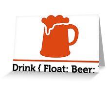 CSS jokes - Drink Beer! Greeting Card