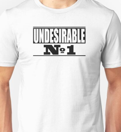 Undesirable  Unisex T-Shirt