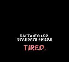 Captain's Log: Tired. by lauraroslin