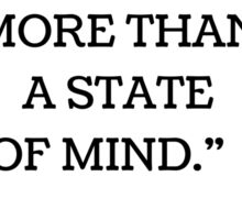 """""""FEARS ARE NOTHING MORE THAN  A STATE  OF MIND.""""   Sticker"""