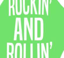 Rockin' and Rollin' Sticker
