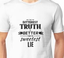 Truth Quote 1 Unisex T-Shirt