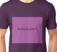 #Chalant Unisex T-Shirt