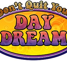 Don't Quit your Day Dream by Jeff East