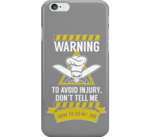 Avoid Injury, I'm A Chef iPhone Case/Skin