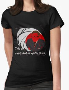 Quotes and quips - ain't that kind of movie, Bruv Womens Fitted T-Shirt